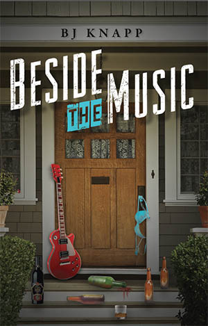 Beside the Music by B.J. Knapp