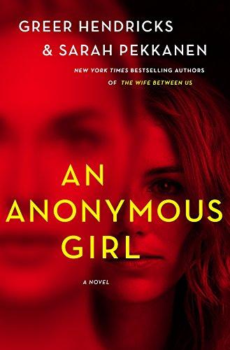 BJ Knapp author of Beside the Music enjoyed An Anonymous Girl by Greer Hendricks and Sarah Pekkanen