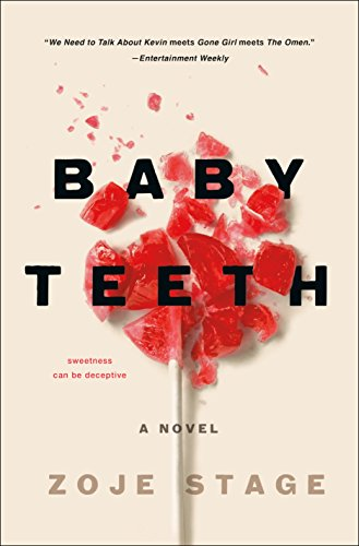BJ Knapp author of Beside the Music enjoyed Baby Teeth by Zoje Stage