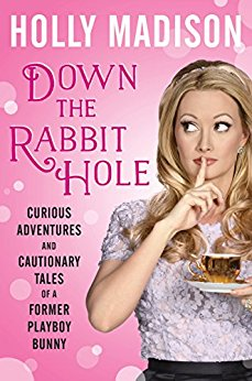 BJ Knapp author of Beside the Music enjoyed Down the Rabbit Hole by Holly Madison