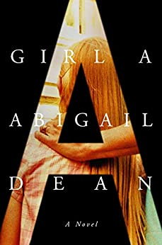 BJ Knapp author of Beside the Music enjoyed Girl A by Abigail Dean